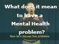 What Does it mean to have a mental health problem?