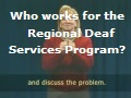 Who works for the Regional Deaf Services Program?