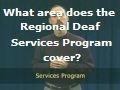 What area does the Regional Deaf Services Program cover?